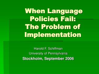 When Language Policies Fail:                                              The Problem of Implementation