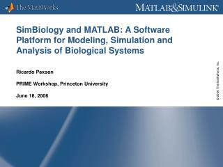 SimBiology and MATLAB: A Software Platform for Modeling, Simulation and Analysis of Biological Systems