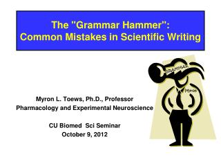 "The ""Grammar Hammer"": Common Mistakes in Scientific Writing"