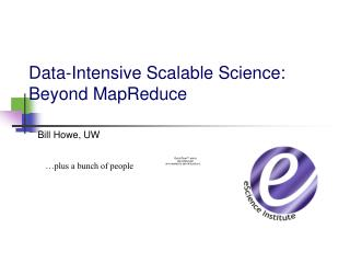 Data-Intensive Scalable Science: Beyond MapReduce