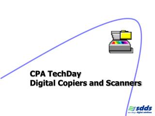 CPA TechDay Digital Copiers and Scanners