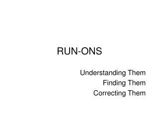 RUN-ONS