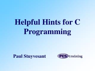Helpful Hints for C Programming