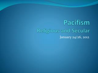 Pacifism Religious and Secular