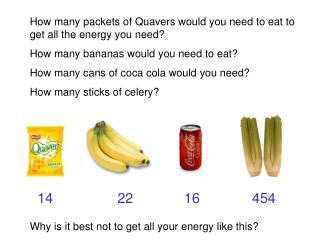 How many packets of Quavers would you need to eat to get all the energy you need How many bananas would you need to eat