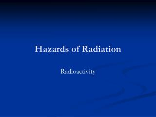 Hazards of Radiation