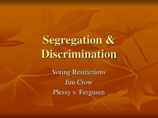 Segregation & Discrimination