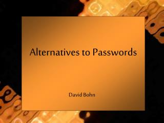 Alternatives to Passwords