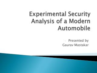E xperimental Security Analysis of a Modern Automobile
