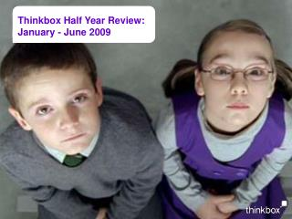 Thinkbox Half Year Review: January - June 2009