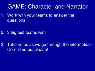 Work with your teams to answer the questions  3 highest teams win  Take notes as we go through the information- Cornell