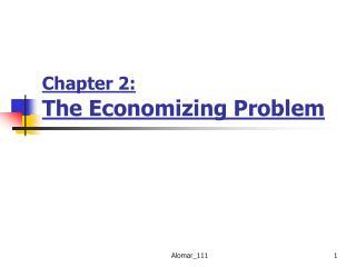 Chapter 2: The Economizing Problem