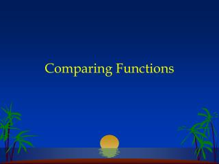 Comparing Functions