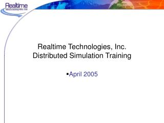 Realtime Technologies, Inc. Distributed Simulation Training