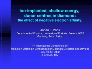 Ion-implanted, shallow-energy,   donor centres in diamond:  the effect of negative electron affinity.