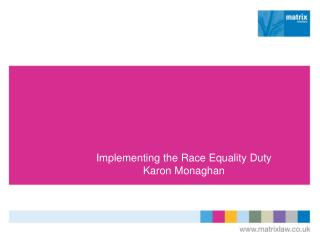 Implementing the Race Equality Duty Karon Monaghan