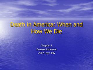 Death in America: When and How We Die