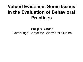 Valued Evidence: Some Issues in the Evaluation of Behavioral Practices