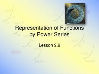 Representation of Functions  by Power Series