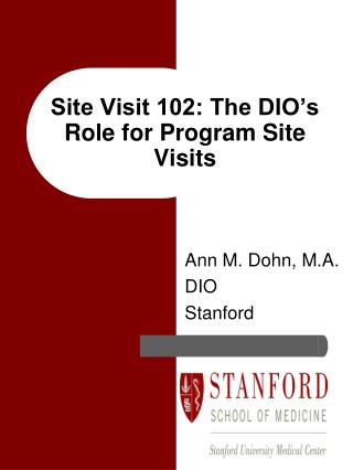 Site Visit 102: The DIO s Role for Program Site Visits