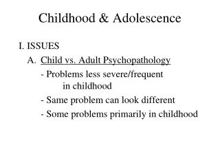 Childhood & Adolescence
