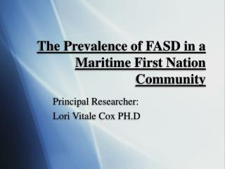 The Prevalence of FASD in a Maritime First Nation Community