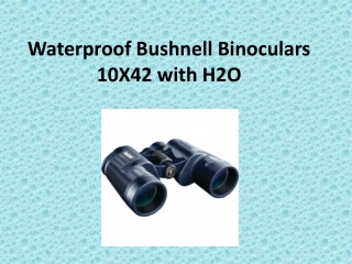 Waterproof Bushnell Binoculars 10X42 with H2O