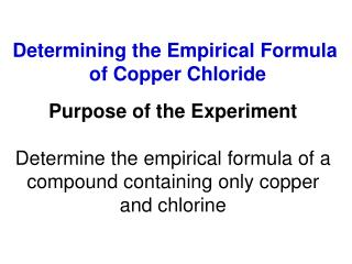 Determining the Empirical Formula  of Copper Chloride