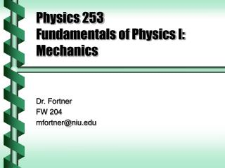 Physics 253 Fundamentals of Physics I: Mechanics