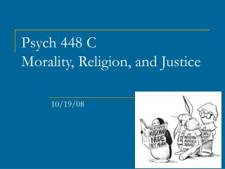 Psych 448 C   Morality, Religion, and Justice