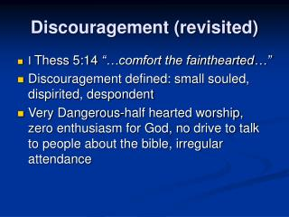 Discouragement revisited