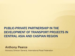 Public-private partnership in the development of transport projects in Central Asia and Caspian region