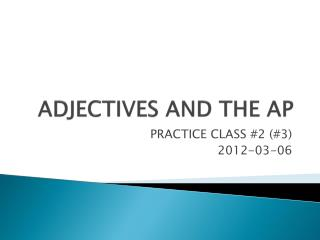 ADJECTIVES AND THE AP