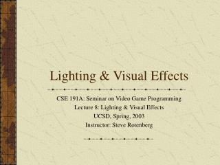 Lighting & Visual Effects