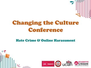 Changing the Culture Conference Hate Crime & Online Harassment