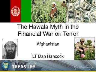 The Hawala Myth in the Financial War on Terror