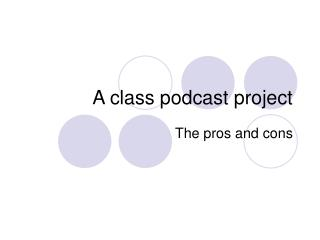 A class podcast project