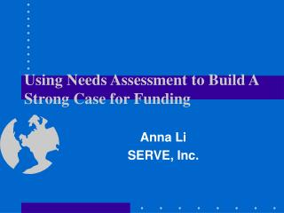 Using Needs Assessment to Build A Strong Case for Funding