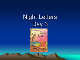 Night Letters Day 3