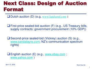 Next Class: Design of Auction Format