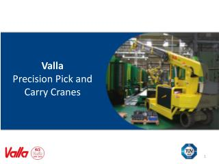 Valla Precision Pick and Carry Cranes