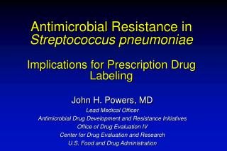 Antimicrobial Resistance in  Streptococcus pneumoniae Implications for Prescription Drug Labeling