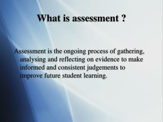 What is assessment ?