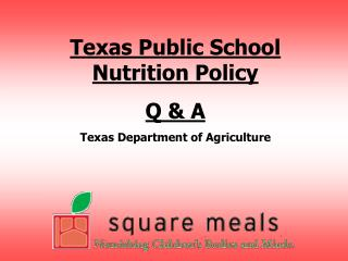 Texas Public School Nutrition Policy Q  A Texas Department of Agriculture