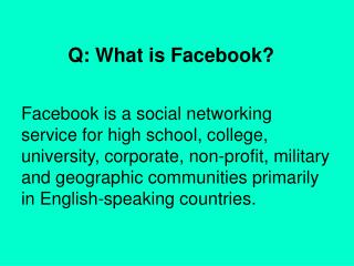 Q: What is Facebook?