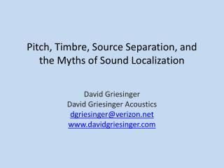 Pitch, Timbre, Source Separation, and the Myths of Sound Localization