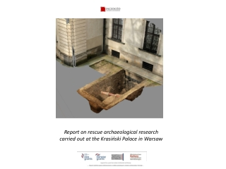 Report on rescue archaeological research carried out at the Krasiński Palace in Warsaw