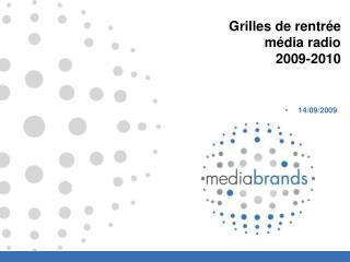 Grilles de rentrée  média radio  2009-2010