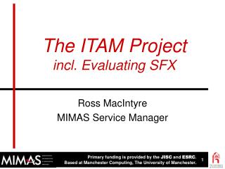 The ITAM Project incl. Evaluating SFX