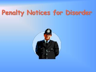 Penalty Notices for Disorder